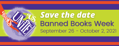 Save the Date. Banned Books Week September 26 - October 2, 2021
