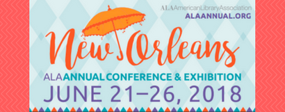 ALA Annual Conference 2018 New Orleans American Library Association
