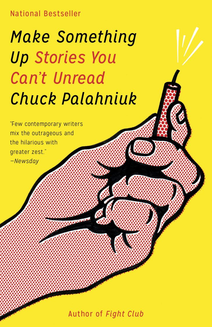 Make Something Up: Stories You Can't Unread, by Chuck Palahniuk