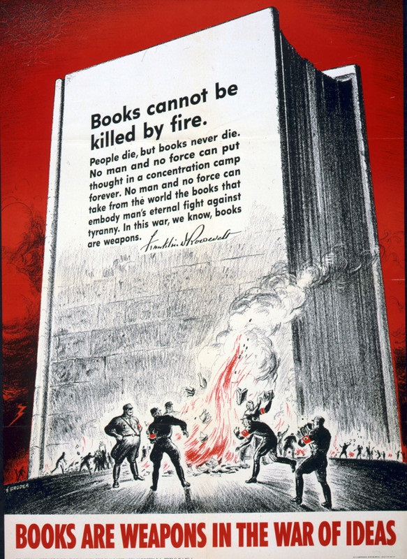 Books are Weapons in the War of Ideas': 1942 US World War II Anti-German poster showing Nazis burning books and quoting F D Roosevelt, 'Books cannot be killed by fire'. American Propaganda. Photography. Britannica ImageQuest, Encyclopædia Britannica,