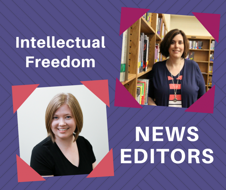 Intellectual Freedom News Editors Kate Lechtenberg and April Dawkins