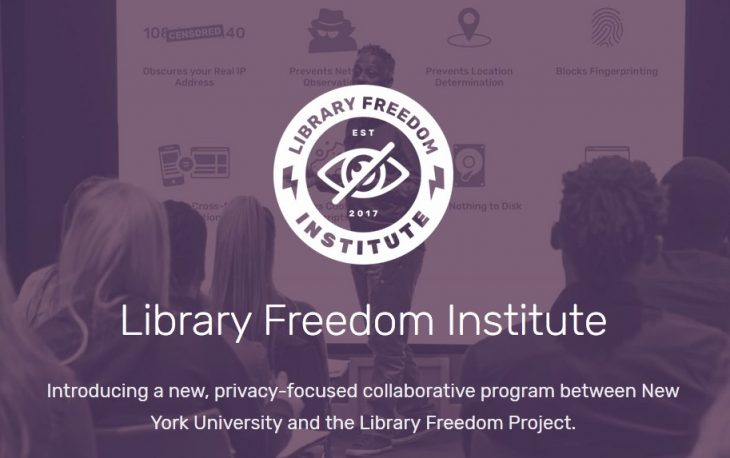 "Library Freedom Institute Logo. Library Freedom Institute logo and information, reads ""Introducing a new, privacy-focused collaborative program between New York University and the Library Freedom Project.""] https://libraryfreedomproject.org/lfi/"