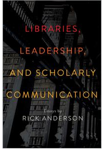 Libraries Leadership and Scholarly Communication