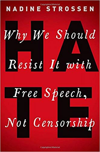 Nadine Strossen's HATE: Why We Should Resist It with Free Speech, Not Censorship