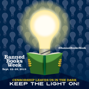 ALA Banned Books Week. Censorship Leaves Us in the Dark. Keep the Light On.