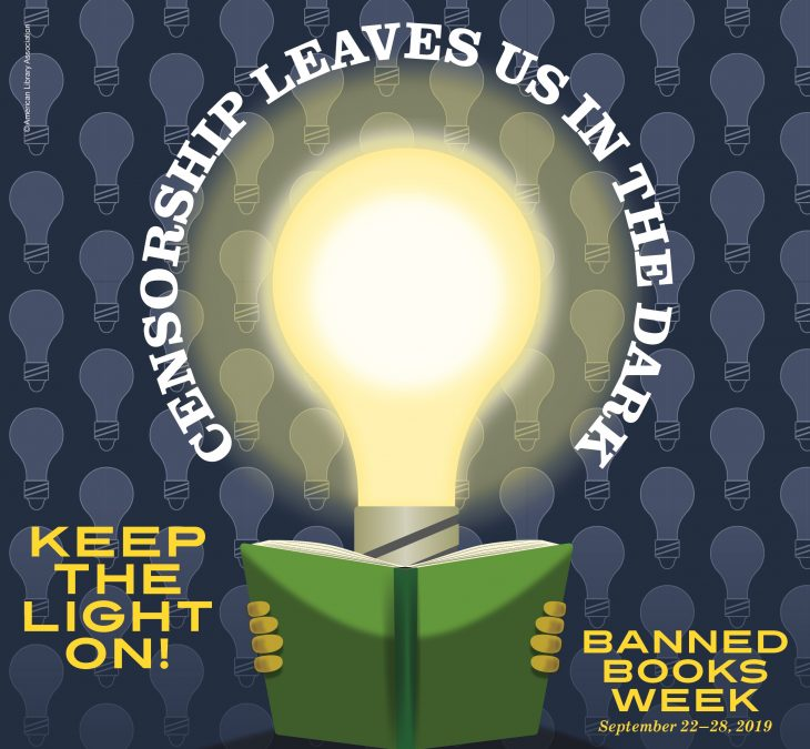 Banned Books Week 2019 ALA Censorship Leaves us in the Dark, Keep the Light On