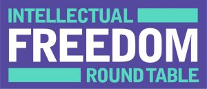 Intellectual Freedom Round Table