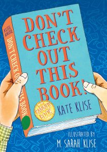 Don't Check Out This Book! by Kate Klise