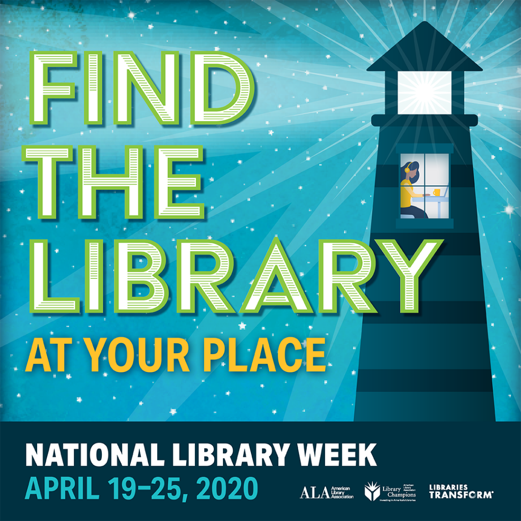 National Library Week 2020 Find the Library at Your Place