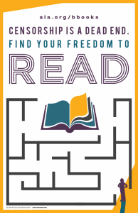 Censorship is a Dead End, Find your Freedom to Read Poster Banned Books Week 2020 ALA
