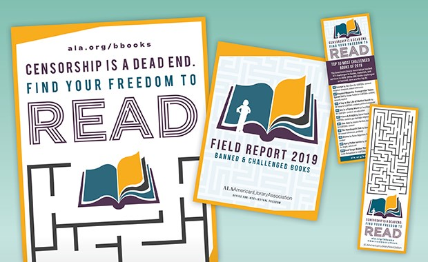 "Poster, Field Report, and two bookmarks with this year's Banned Books Week theme ""Censorship is a Dead End. Find Your Freedom to Read."" The theme includes a maze, open book, and a shadow of a figure with hands on their hips."