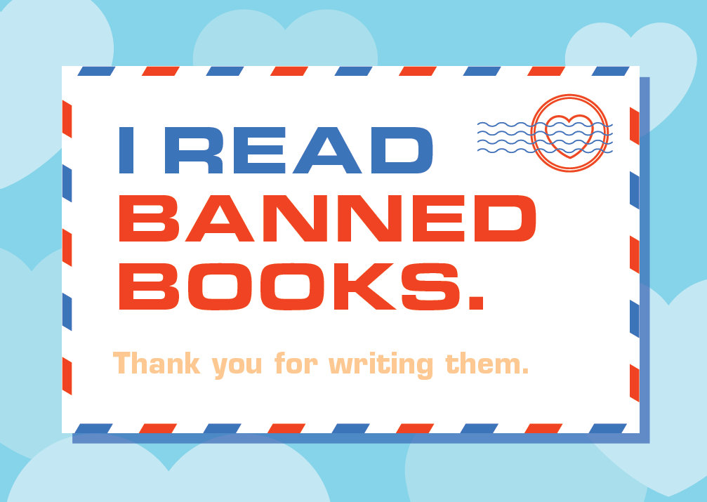 I Read Banned Books. Thank you for writing them.