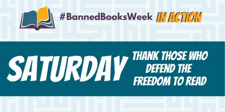 Banned Books Week in Action. Saturday. Thank those who defend the freedom to read.