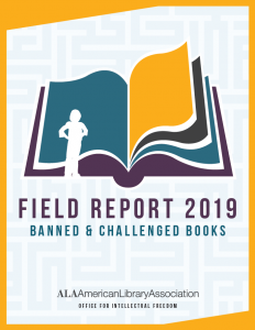 ALA Field Report 2019 Banned and Challenged Books