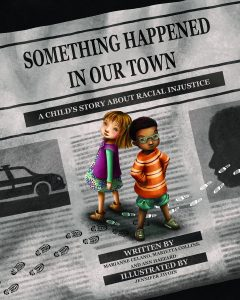 """Book Cover of """"Something Happened in Our Town"""" illustrated by Jennifer Zivoin"""