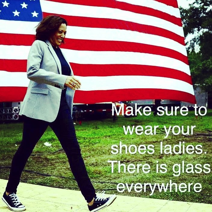 "Kamala Harris, backed by the America flag, with the caption ""make sure to wear your shoes ladies. There is glass everywhere."""