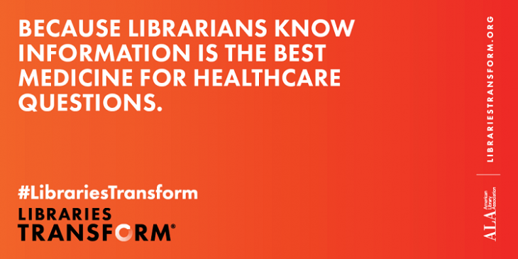 Because Librarians know information is the best medicine for healthcare questions. #LibrariesTransform