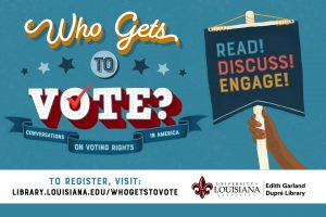 Flyer for Who Gets to Vote? at University of Louisiana - Lafayette