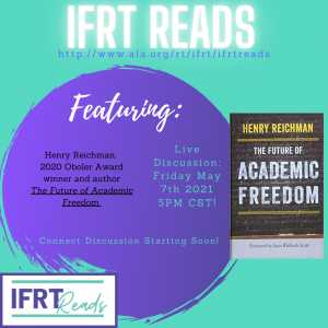 Promotional graphic for the IFRT Reads event featuring Henry Reichman and his book, The Future of Academic Freedom.