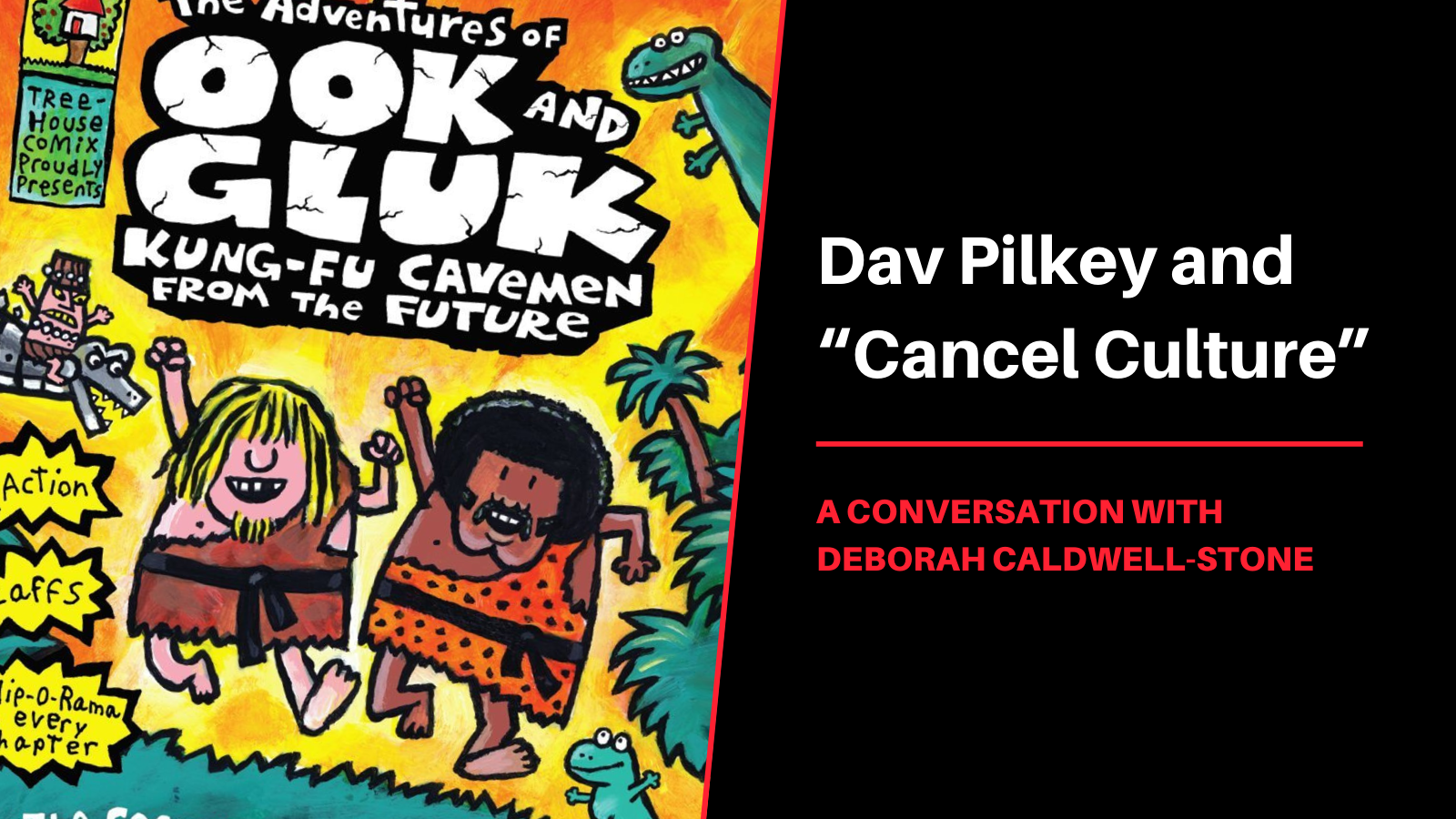"Dav Pilkey and ""Cancel Culture"": A Conversation with Deborah Caldwell-Stone - Intellectual Freedom Blog"
