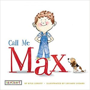 Book cover of Call Me Max. Cover depicts a young boy with short brown hair in overalls with his hands on his hips, standing on top of the 'a' in the world Max.