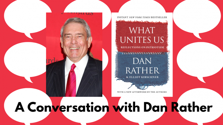 A photo of Dan Rather next to a photo of the cover of his book What Unites Us: Reflection of Patriotism on top of a red background with a white speech bubble