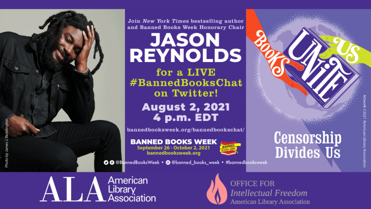 Join Banned Books Week and Honorary Chair Jason Reynolds on Monday, August 2, at 4:00 p.m. EDT for a #BannedBooksChat on Twitter!
