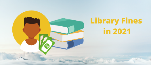"""Silhouette of a person with money and books. Text: """"Library Fines in 2021"""""""