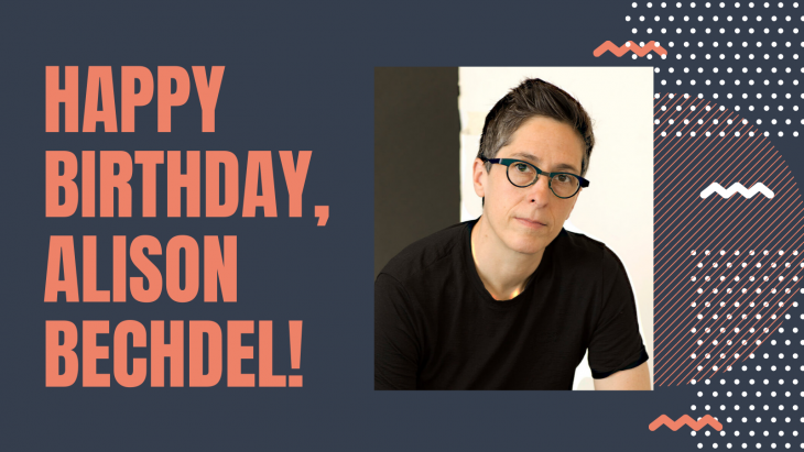 Author Alison Bechdel is pictured on a navy blue background with geometric shape next to her photo on the left side of the image. The right side of the image reads: Happy Birthday Alison Bechdel