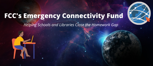 FCC's Emergency Connectivity Fund: Helping Schools and Libraries Close the Homework Gap